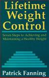 Lifetime Weight Control, Patrick Fanning, 0934986835
