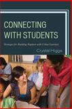 Connecting with Students : Strategies for Building Rapport with Urban Learners, Higgs, Crystal, 1475806833