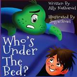 Who's under the Bed?, Ally Nathaniel, 1493556835