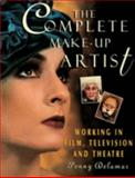 The Complete Make-Up Artist : Working in Film, Television, and Theatre, Delamar, Penny, 1861526830