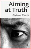 Aiming at Truth, Unwin, Nicholas, 0230506836