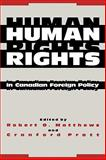 Human Rights in Canadian Foreign Policy, , 0773506837