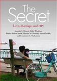 The Secret : Love, Marriage, and HIV, Hirsch, Jennifer S. and Wardlow, Holly, 0826516831