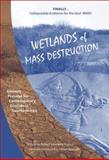 Wetlands of Mass Destruction : Ancient Presage for Contemporary Ecocide in Southern Iraq, , 0971746834