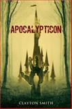 Apocalypticon, Clayton Smith, 0989806839