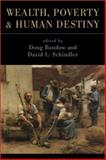 Wealth, Poverty and Human Destiny, Doug Bandow, David Schindler, 1882926838