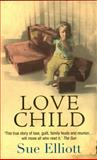 Love Child, Sue Elliott, 0091906830