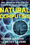 Natural Computing, Cathy Lazere and Dennis Shasha, 0393336832