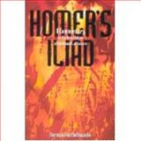 Homer's Iliad : A Commentary on the Translation of Richmond Lattimore, Postlethwaite, Norman, 0859896838