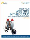 Host Your Web Site in the Cloud : Amazon Web Services Made Easy, Barr, Jeffrey, 0980576830