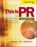 Cengage Advantage Books: This Is PR : The Realities of Public Relations, Newsom, Doug and Turk, Judy, 1111836833