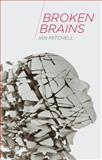 Broken Brains, Mitchell, Ian, 1137366834