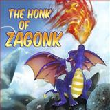 The Honk of Zagonk, Pat Hatt, 148110683X