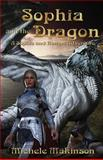 Sophia and the Dragon, Michele Makinson, 1492166839
