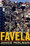 Favela : Four Decades of Living on the Edge in Rio de Janeiro, Perlman, Janice, 0199836833