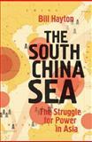 The South China Sea, Bill Hayton, 0300186835