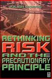 Rethinking Risk and the Precautionary Principle 9780750646833