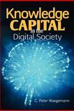 Knowledge Capital in the Digital Society, C. Peter Waegemann, 1468016830