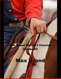 Max Brand Western Classics Combo #3, Max Brand, 1500376833