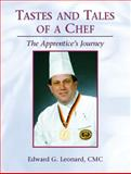 Tastes and Tales of a Chef : The Apprentice's Journey, Leonard, Edward and American Culinary Federation Staff, 0131196839