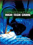 Investigating High-Tech Crime, Michael Knetzger and Jeremy Muraski, 0131886835