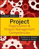 The Wiley Guide to Project Organization and Project Management Competencies, , 0470226838