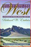 Re-Imagining the Modern American West : A Century of Fiction, History, and Art, Etulain, Richard W. and Etulain, 0816516839