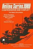 Beijing Spring, 1989 : Confrontation and Conflict: The Basic Documents, Michel Oksenberg, Lawrence R. Sullivan, 0873326830