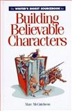 The Writer's Digest Sourcebook for Building Believable Characters, Marc McCutcheon, 0898796830