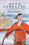 Las Aventuras de Jean Jacques, Anna Perfetto, 1466406836