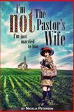 I'm Not the Pastor's Wife, Natalia Peterson, 1492766836