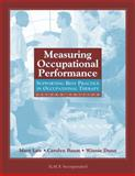 Measuring Occupational Performance : Supporting Best Practice in Occupational Therapy, Dunn, Winnie and Law, Mary, 1556426836