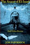 The Ascent of Eli Israel and Other Stories, Jon Papernick, 155970683X