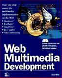 Web Multimedia Development, Miller, David, 1562056832