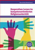 Kooperatives Lernen Im Kompetenzorientierten Religionsunterricht, Karsch, Manfred and Arnhold, Oliver, 3525776837