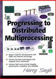Progressing to Distributed Multi-Processing, Singh, Harinder S., 013095683X