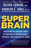 Super Brain, Rudolph E. Tanzi and Deepak Chopra, 0307956830