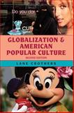 Globalization and American Popular Culture, Crothers, Lane, 0742566838