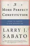 A More Perfect Constitution, Larry J. Sabato, 0802716830