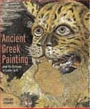 Ancient Greek Painting and Its Echoes in Later Art, Stelios Lydakis, 0892366834