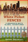 White Picket Fences, J. Douglas Gehman, 0976516837