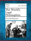 The World's Legal Philosophies, Fritz Berolzheimer, 1289356831
