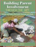 Building Parent Involvement Through the Arts : Activities and Projects That Enrich Classrooms and Schools, Sikes, Michael, 1412936837