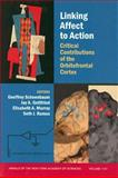 Linking Affect to Action : Critical Contributions of the Orbitofrontal Cortex, , 1573316830