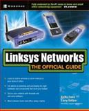 Linksys Networks : The Official Guide, Ivens, Kathy and Seltzer, Larry, 0072226838