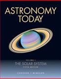 Astronomy Today Vol. 1 : The Solar System, Chaisson, Eric and McMillan, Steve, 0131176838