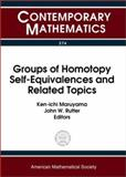 Groups of Homotopy Self-Equivalences and Related Topics, Workshop on Groups of Homotopy Self-Equivalences and Related Topics Staff and Maruyama, Ken-Ichi, 0821826832