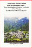Laruns Village, Holiday Frances en el Hermoso Valle d'Ossau - el Portal de Las Impresionantes Montanas de Los Pirineos, en la Frontera de Francia y Espana, Llewelyn Pritchard, 1480006831