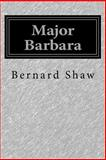 Major Barbara, George Bernard Shaw, 1484066839