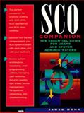 SCO Companion : The Essential Guide for Users and System Administrators, Mohr, James, 0134516834